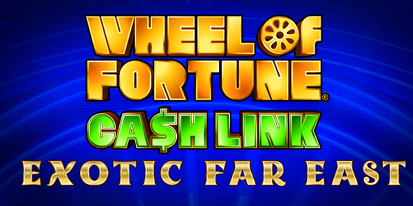 Wheel of Fortune_Cash Link_Exotic Far East Game