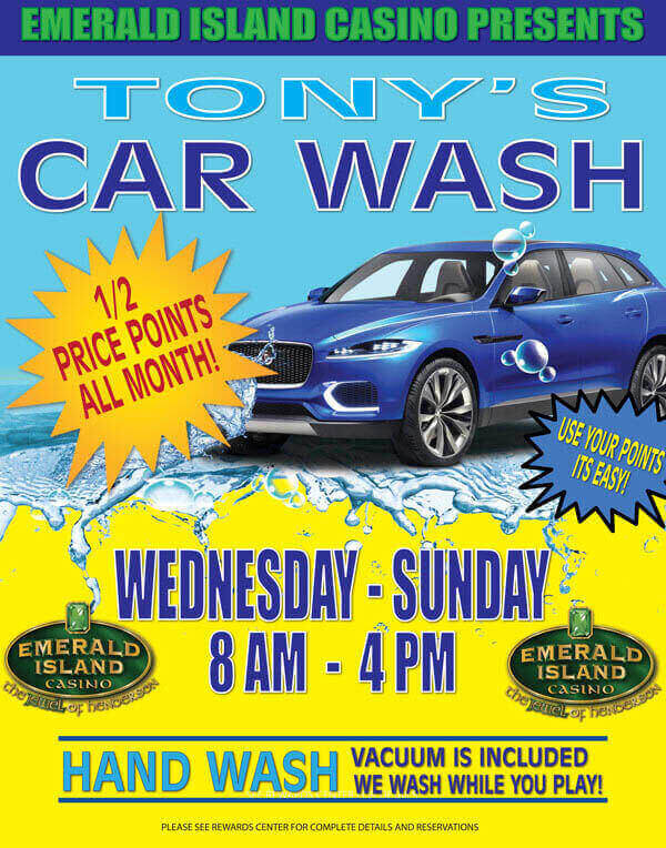 Car Wash at Tony's for Emerald Island Casino Players - HALF-PRICE POINTS MAY 2021 Flyer